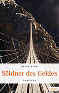 Post image for Peter Beck / Söldner des Geldes