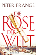 Thumbnail image for Peter Prange / Die Rose der Welt