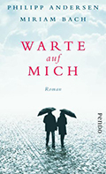 Thumbnail image for Philipp Andersen & Miriam Bach / Warte auf mich