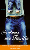 Post image for Pierre Chazal / So etwas wie Familie