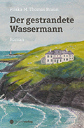 Post image for Priska M. Thomas Braun / Der gestrandete Wassermann