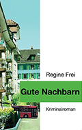 Post image for Regine Frei / Gute Nachbarn