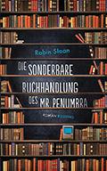 Thumbnail image for Robin Sloan / Die sonderbare Buchhandlung des Mr. Penumbra