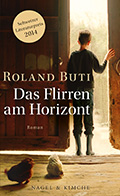 Post image for Roland Buti / Das Flirren am Horizont