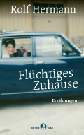 Thumbnail image for Rolf Hermann / Flüchtiges Zuhause