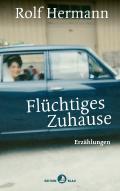 Post image for Rolf Hermann / Flüchtiges Zuhause