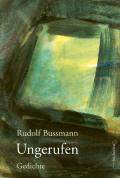 Thumbnail image for Rudolf Bussmann / Ungerufen