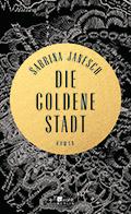 Thumbnail image for Sabrina Janesch / Die goldene Stadt