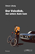 Post image for Simon Libsig / Der Velodieb, der unters Auto kam