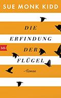 Post image for Sue Monk Kidd / Die Erfindung der Flügel