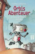 Thumbnail image for Thomas Christos / Orbis Abenteuer, Ein kleiner Roboter büxt aus