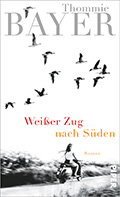 Thumbnail image for Thommie Bayer / Weisser Zug nach Süden
