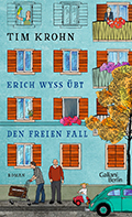 Post image for Tim Krohn / Erich Wyss übt den freien Fall