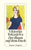 Post image for Viktorija Tokarjewa / Der Baum auf dem Dach