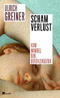 Thumbnail image for Ulrich Greiner / Schamverlust