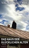 Post image for Valter Hugo Mae / Das Haus der glücklichen Alten