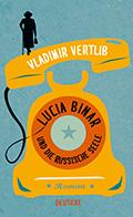 Thumbnail image for Vladimir Vertlib / Lucina Binar und die russische Seele