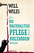 Thumbnail image for Will Wiles / Die nachhaltige Pflege von Holzböden