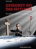 Thumbnail image for Willi Näf / Gesegnet sei das Zeitliche