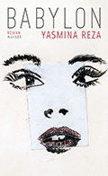 Thumbnail image for Yasmina Reza / Babylon
