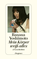 Post image for Banana Yoshimoto / Mein Körper weiss alles