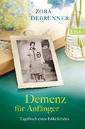 Thumbnail image for Zora Debrunner / Demenz für Anfänger
