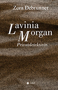 Post image for Zora Debrunner / Lavinia Morgan Privatdetektivin